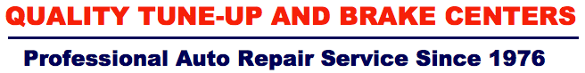 Quality Tune-Up and Brake Center - Professional Auto Repair Service Since 1976